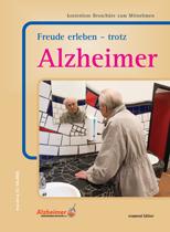 Freude erleben - trotz Alzheimer