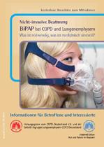 Nicht-invasive Beatmung BiPAP bei COPD und Lungenemphysem Was ist notwendig, was ist medizinisch sinnvoll?