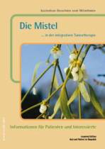 Die Mistel .... in der integrativen Tumortherapie